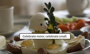 celebrate more celebrate small