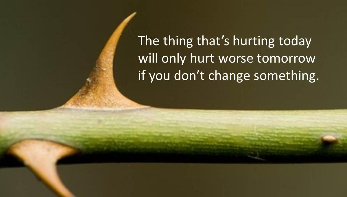 ono što te danas boli boleće jače sutra ako ništa ne promeniš