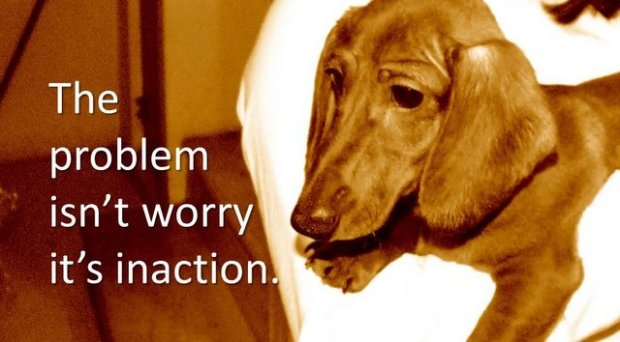 worry and inaction