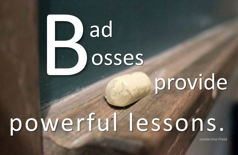 Ten Powerful Lessons Learned from a Bad Boss | Leadership Freak