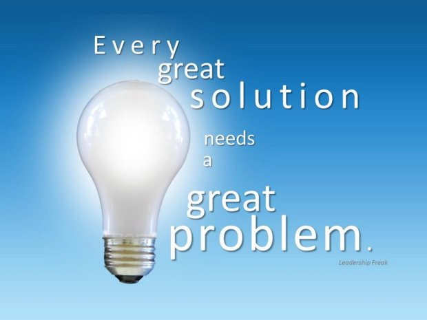great solutions need great problems