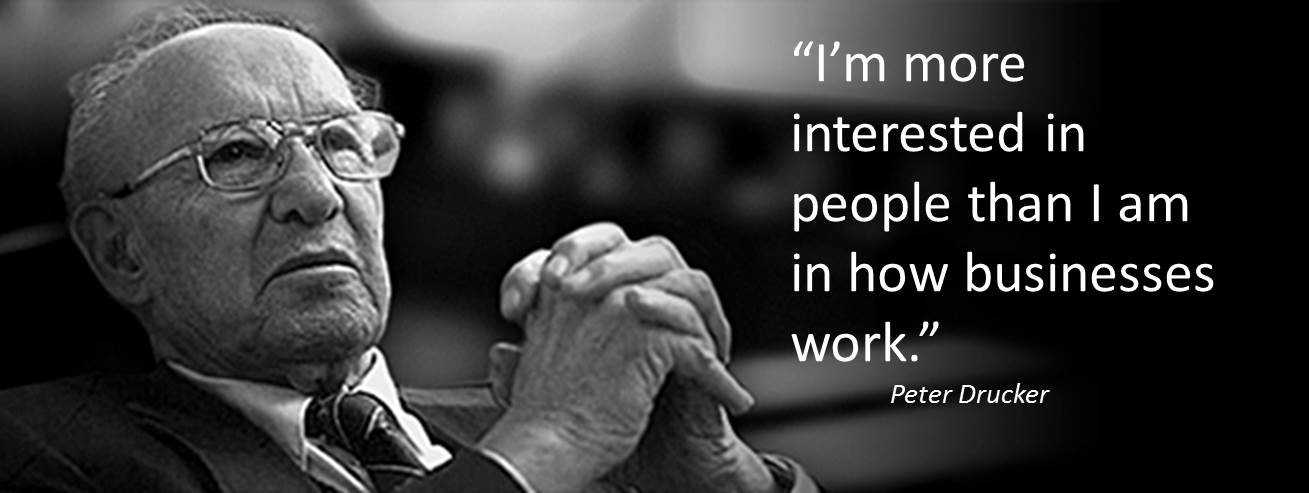 Peter Drucker S View Of Good Old Fashioned Leadership