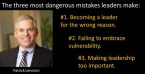 the 3 most dangerous mistakes leaders make