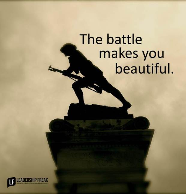 the battle makes you beautiful