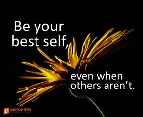 be your best self even when others aren't