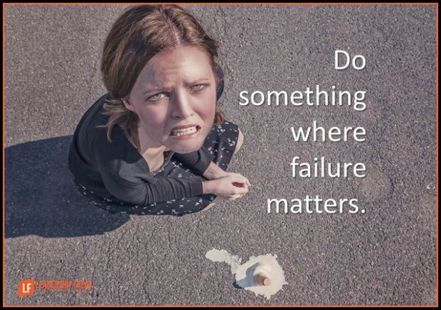 do something where failure matters-001