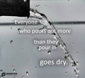 everyone who pours out more than they pour in