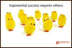 exponential success requires others