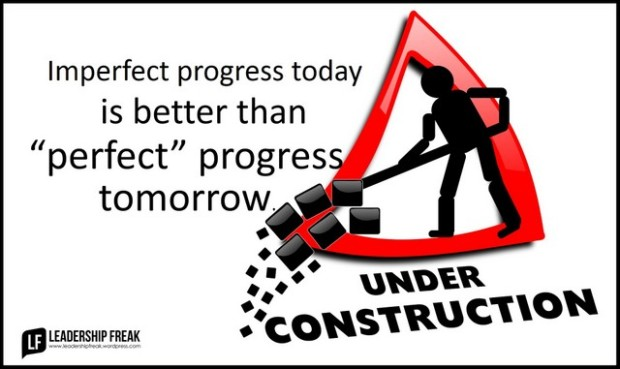 imperfect progress today is better than perfect progress tomorrow