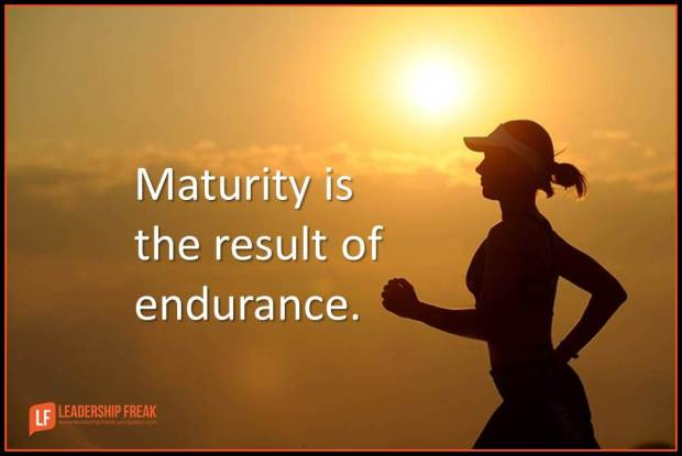 maturity is the result of endurance