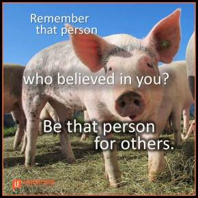 remember that person who belived in you
