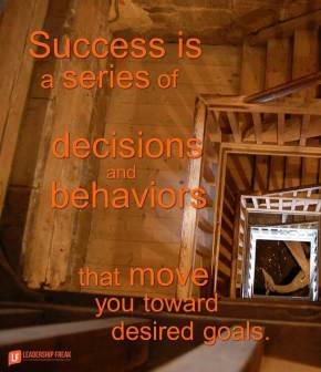success is a series of decisions and behaviors that move you toward desired goals