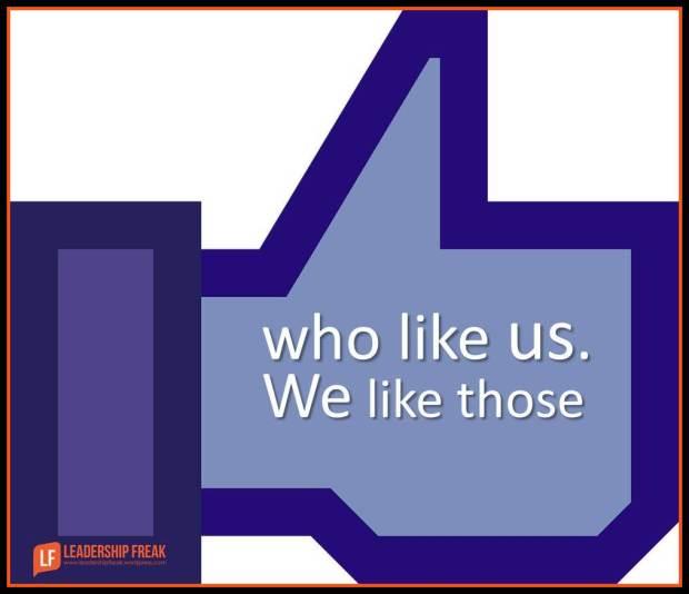 we like those who like us