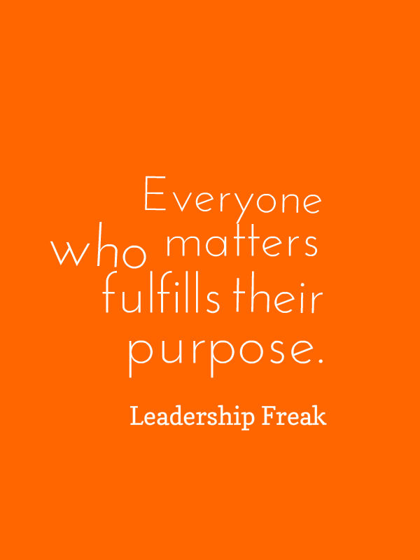 everyone who matters fulfills their purpose