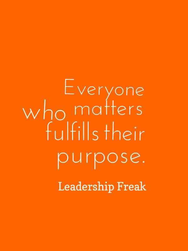everyone who matters fulfills their purpose