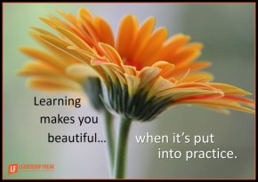 learning makes you beautiful when it's put into practice