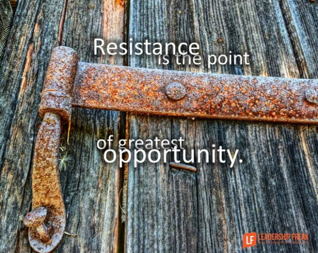 resistance is the point of greatest opportunity