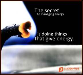 the secret to managing energy is doing things that give energy