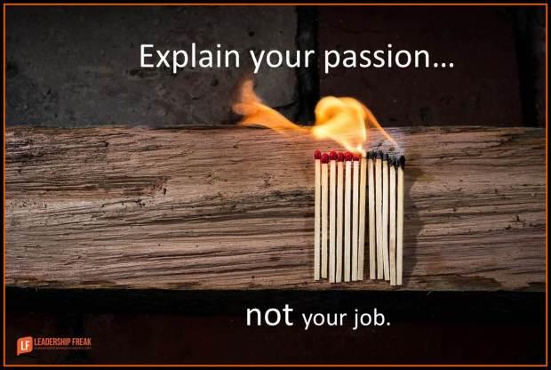 explain your passion not your job