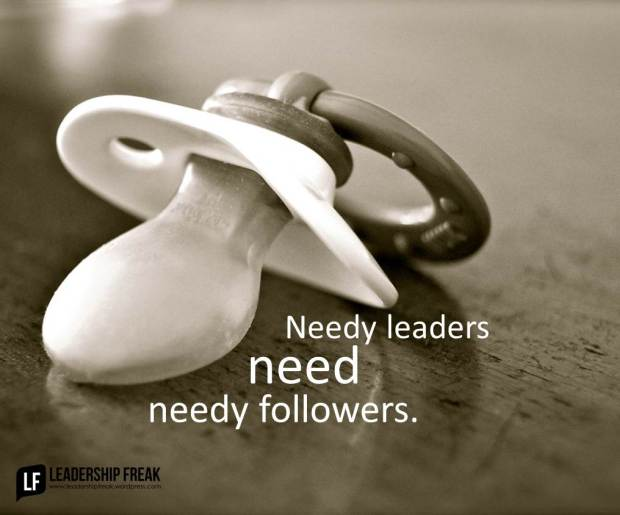 needy leaders need needy followers