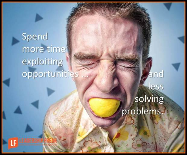 spend more time exploiting opportunities an dles solving problems