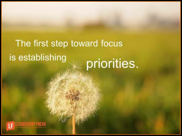 the first step toward focus is establishing priorities
