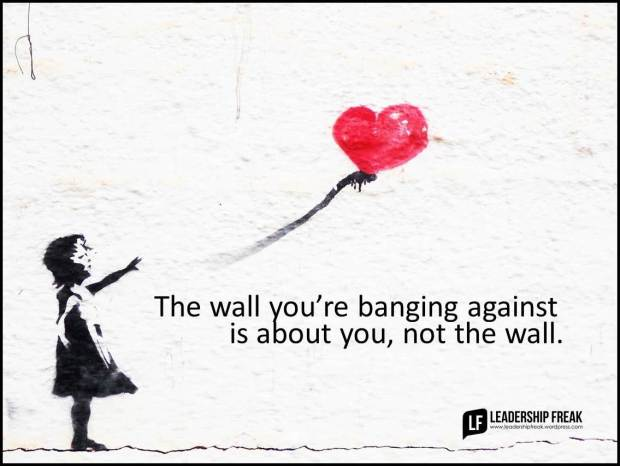 the wall you're banging against is about you
