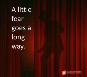 a little fear goes a long way