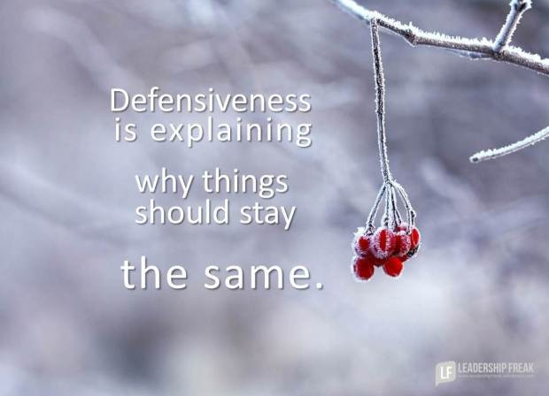 defensiveness is explaining why things should stay the same