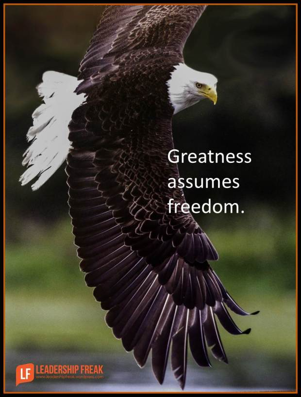greatness assumes freedom