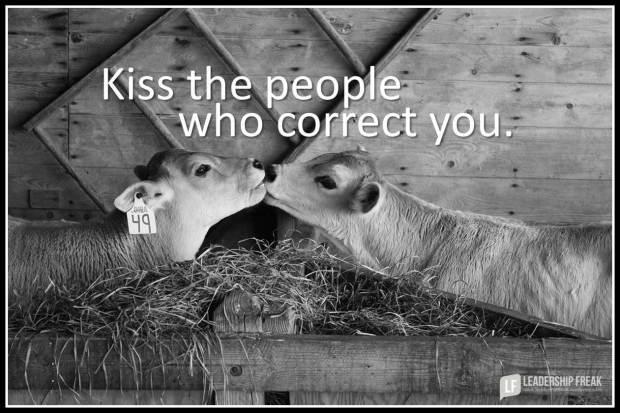 kiss the people who correct you
