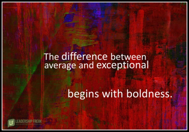 the difference between average and exceptional begins with boldness.png