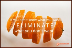 if you don't know what you want, eliminate what you don't want.png