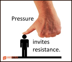 pressure invites resistance.png