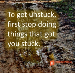 to get unstuck first stop doing things that got you stuck.png