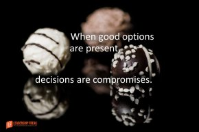 when good options are present, decisions are compromises