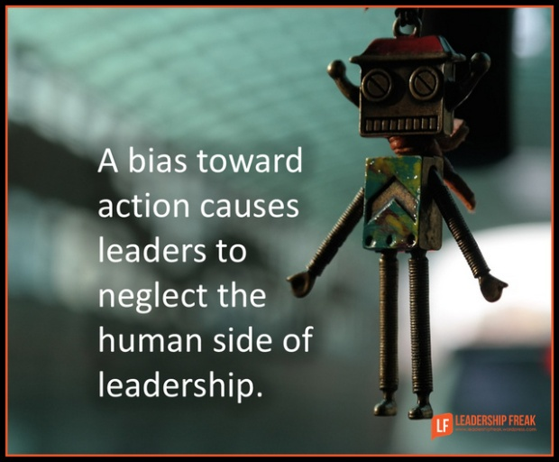 a bias toward action causes leaders to neglect the human side of leadership.png