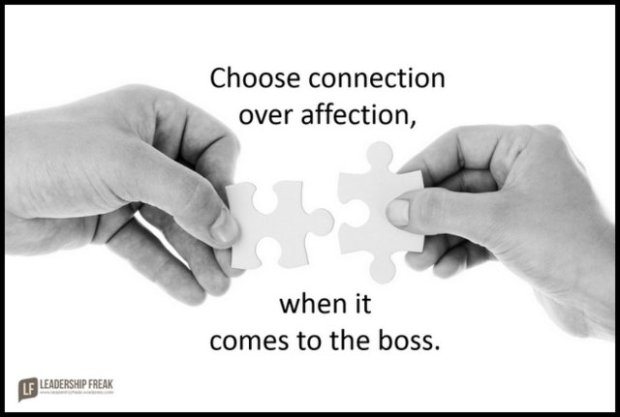 choose connection over affection when it comes to the boss