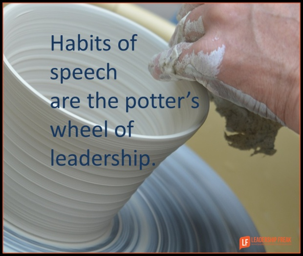 habits of speech are the potter's wheel of leadership.png