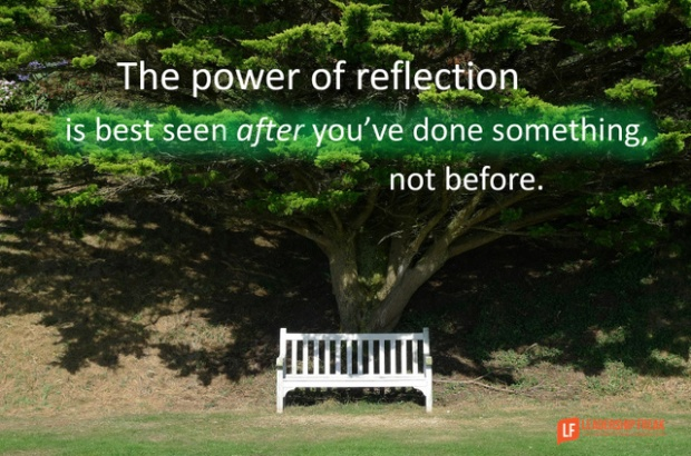 the power of reflection is best seen after you've done something not before.png