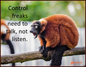 control freaks need to talk not listen.png