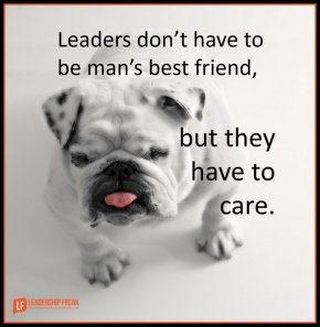 leaders don't have to be man's best friend but they have to care.png