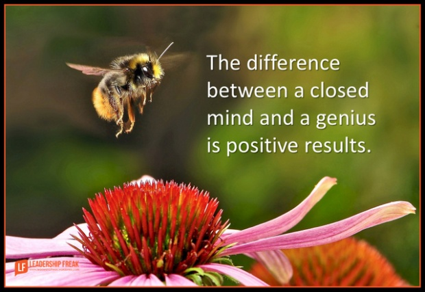 the difference between a closed mind and a genius is positive results.png