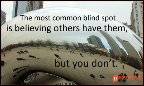 the most common blind spot is believing others have them but you don't.png