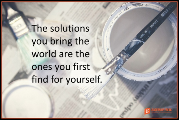 the solutions you bring the world are the ones you first find for yourself.png