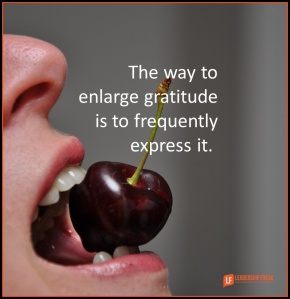 the way to enlarge gratitude is to frequently express it.png