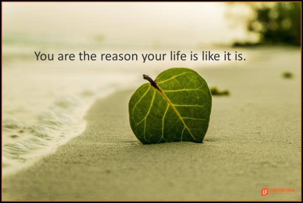 you are the reason your life is like it is.png
