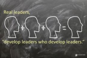 real leaders develop leaders who develop leaders.png