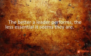the better a leader performs the less essential it seems they are.png