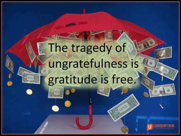 the tragedy of ungratefulness is gratitude is free.png